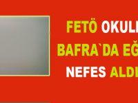 Fetö okulları Bafra`ya nefes aldırdı