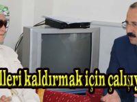 AK Parti İl Başkanı Göksel; 'Engelleri kaldırmak için çalışıyoruz'