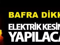 Bafra dikkat elektrik kesintisi