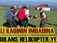 Yaşlı kadının yardımına ambulans helikopter yetişti