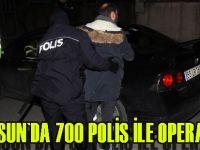 Samsun'da 700 polisin katılımıyla huzur operasyonu düzenlendi