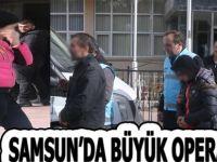 Samsun'da büyük Operasyon çok sayıda gözaltı
