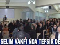 Yavuz Selim Vakfı`nda tefsir dersleri