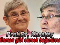 Prof.Dr. Karatay:Ekmek bağımlısıyız