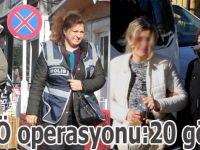 FETÖ operasyonu:20 gözaltı