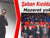 """Şaban Kızıldağ; """"Mazeret yok"""""""