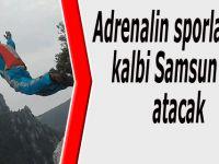 Adrenalin sporlarının kalbi Samsun'da atacak