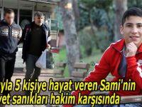 Sami'nin cinayet sanıkları hakim karşısında