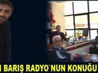 Etkin Barış Radyo`nun konuğu oldu