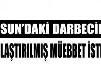 Samsun'daki darbecilere ağırlaştırılmış müebbet istemi