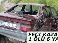 Feci kazada 1 ölü 6 yaralı