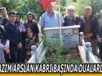 ŞEHİT NAZIM ARSLAN KABRİ BAŞINDA DUALARLA ANILDI