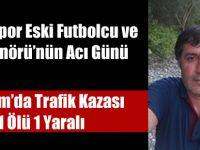Bafraspor Eski Futbolcu ve Antrenörünün babası kazada can verdi