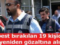 Serbest bırakılan 19 kişiden 7'si yeniden gözaltına alındı