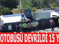 Yolcu otobüsü devrildi 2'si ağır 15 Yaralı