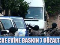 Hücre evine baskın 7 DEAŞ'lı yakalandı