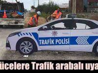 Sürücelere Trafik arabalı uyarı
