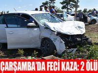 Çarşamba'da feci kaza: 2 ölü 5 yaralı