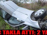 Araç Takla Attı; 2 Yaralı