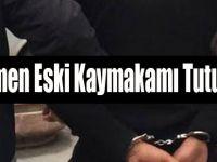 Dikmen Eski Kaymakamı Tutuklandı