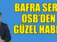 BAFRA SERA OSB'DEN GÜZEL HABER