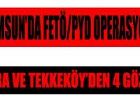 Samsun'da FETÖ/PYD Operasyonu
