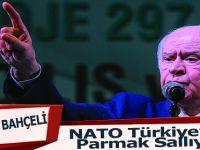 Bahçel;NATO Türkiye'ye Parmak Sallıyor