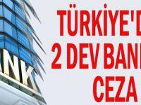 Türkiye 2 Bankaya Rekor Ceza Kesti