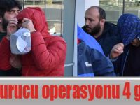 Uyuşturucu operasyonu 4 gözlatı