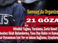 Samsun'da suç örgütü operasyonu: 21 gözaltı
