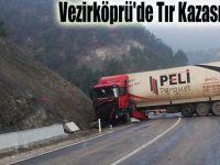 Vezirköprü'de Tır Kazası 2 Yaralı