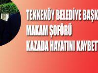 Tekkeköy Belediyesi Eski Makam Şoförü Kazada Hayatını Kaybetti