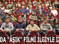 """BAFRA'DA """"ÂŞIK"""" FİLMİ İLGİYLE İZLENDİ"""