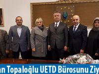 Başkan Topaloğlu UETD Bürosunu Ziyaret Etti