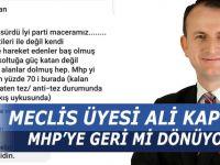Meclis Üyesi Ali Kaplan MHP'ye Geri mi Dönüyor?