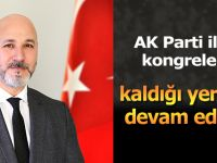 AK Parti İlçe Kongreleri Devam Ediyor