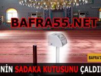 Bafra'da Cami'nin Sadaka Kutusunu Çaldılar !!!