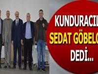 Kunduracılar Sedat Göbeloğlu Dedi