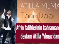Afrin fatihlerinin kahramanlık destanı Atilla Yılmaz'dan