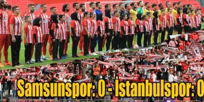 Samsunspor: 0 - İstanbulspor: 0