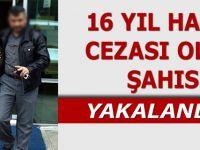 16 Yıl Hapis Cezası Olan Vatandaş Yakalandı