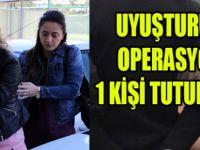 Uyuşturucu Operasyonu 1 kişi tutuklandı