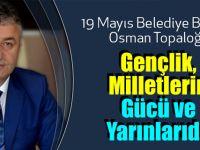 Başkan Topaloğlu'ndan 19 Mayıs Gençlik Bayramı Mesajı