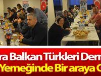 Balkan Türkleri İftar Yemeğinde Bir araya Geldi