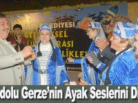 Anadolu Gerze'nin Ayak Seslerini Dinledi