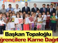 Başkan Topaloğlu Öğrencilere Karne Dağıttı.