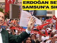 ERDOĞAN SEVGİSİ SAMSUN'A SIĞMADI
