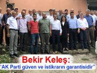 """Bekir Keleş: """"AK Parti güven ve istikrarın garantisidir"""""""