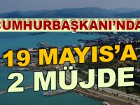 19 Mayıs'a Müjdeyi Cumhurbaşkanı Verdi