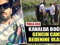 Bafra'da Kanalda Boğulan Gencin Cansız Bedenine Ulaşıldı!